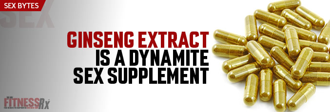 Ginseng Extract is a Dynamite Sex Supplement