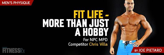 FitLife – More Than Just a Hobby For NPC MPD Competitor Chris Villa