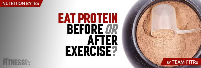 Eat Protein Before or After Exercise?