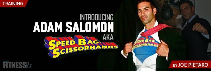 Introducing Adam Salomon, aka Speed Bag Scissorhands