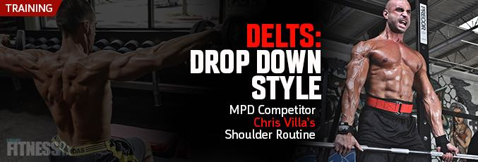 Delts – Drop Down Style