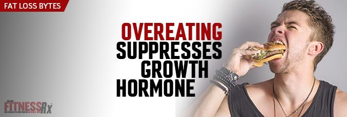 Overeating Suppresses Growth Hormone