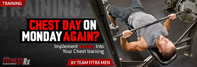 Chest Day on Monday Again?