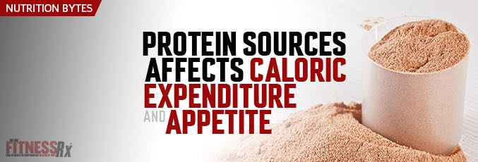 Protein Source Affects Caloric Expenditure and Appetite