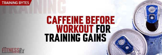 Caffeine Before Workout for Training Gains