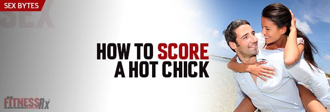 How to Score a Hot Chick