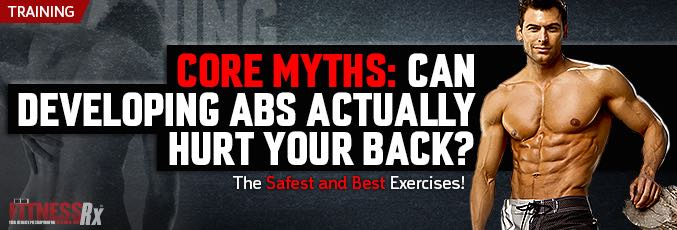 Core Myths: Can Developing Abs Actually Hurt Your Back?