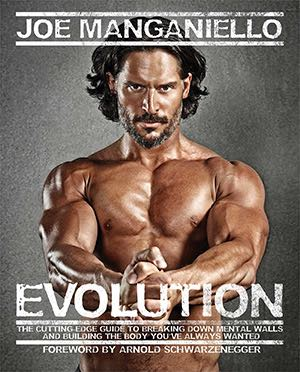 Evolution  - Arnold Style - Joe Manganiello Fitness Book Hits Stores w/ Idol's Forward