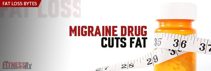 Migraine Drug Cuts Fat