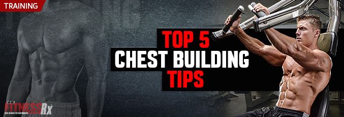 Top 5 Chest Building Tips