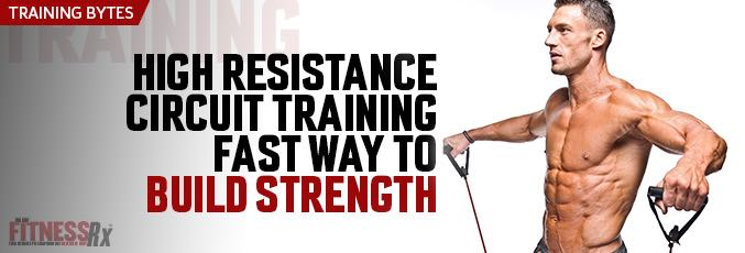 High–Resistance Circuit Training Fast Way to Build Strength