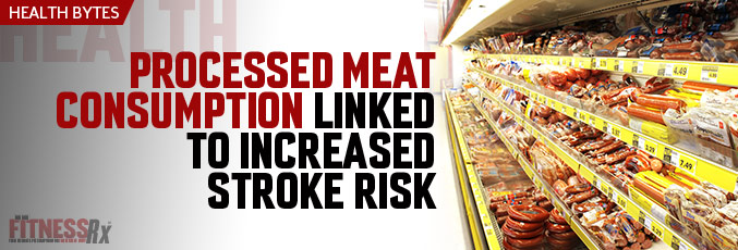 Processed Meat Consumption Linked to Increased Stroke Risk