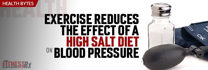 Exercise Reduces the Effects of A High Salt Diet on Blood Pressure
