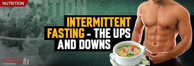 Intermittent Fasting – The Ups & Downs