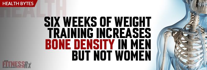 Six Weeks Of Weight Training Increases Bone Density in Men But Not Women