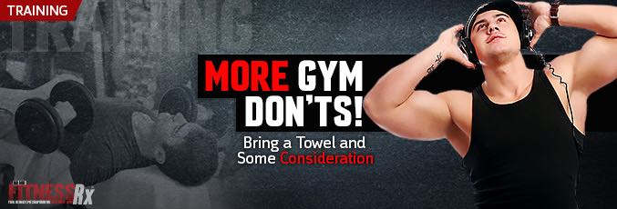 More Gym Don'ts!