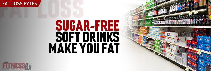 Sugar-Free Soft Drinks Make You Fat