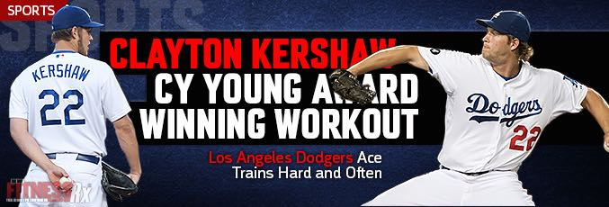 Clayton Kershaw – Cy Young Award-Winning Workout