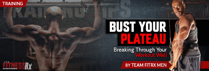 Bust Your Plateau