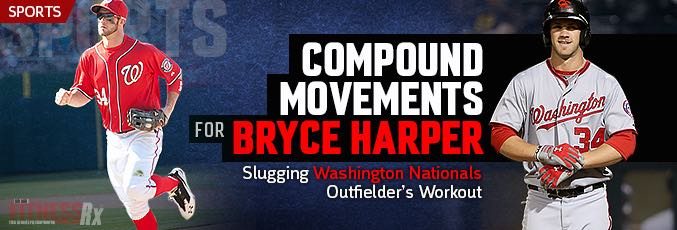 Compound Movements For Bryce Harper