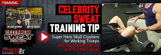 Celebrity Sweat Training Tip – Super Hero Skull Crushers for Working Triceps with Big John McCarthy and Eric the Trainer