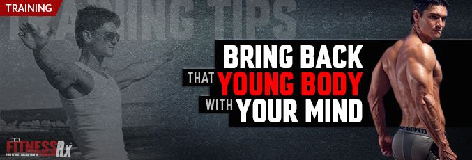 Bring Back That Young Body With Your Mind