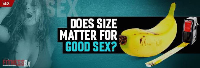 Does Size Matter for Good Sex?