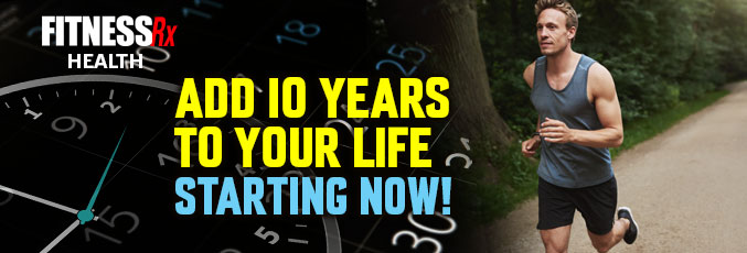 Add 10 Years To Your Life Starting Right Now