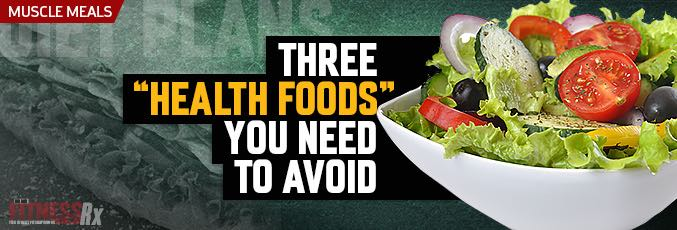 "Three ""Health"" Foods You Need To Avoid"