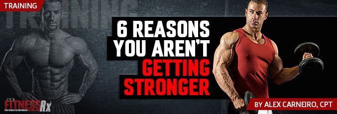 6 Reasons You Aren't Getting Stronger