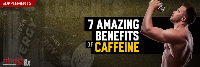 7 Amazing Benefits of Caffeine
