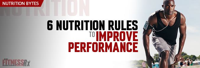 6 Nutrition Rules To Improve Performance