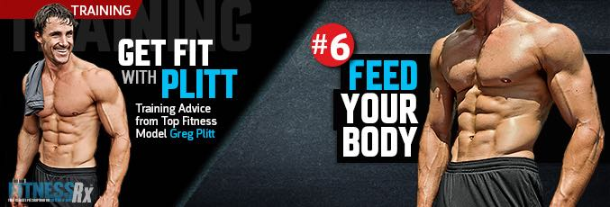 Get Fit With Plitt: Feed Your Body