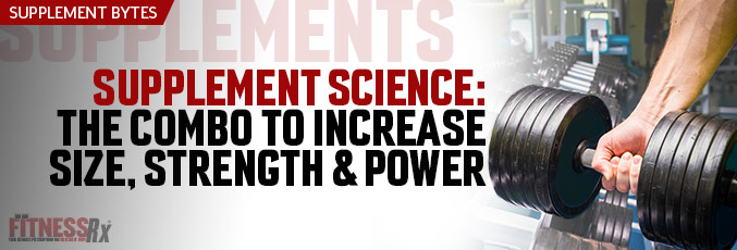 Supplement Science: Combo To Increase Strength & Size
