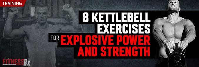 8 Kettlebell Exercises For Explosive Power and Strength