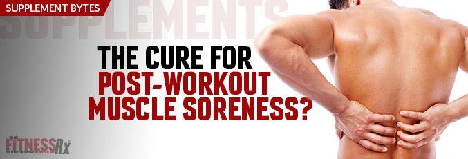 The Cure For Post-Workout Muscle Soreness?