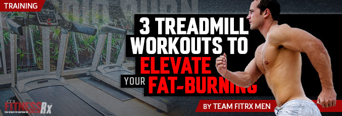3 Treadmill Workouts To Elevate Your Fat-Burning