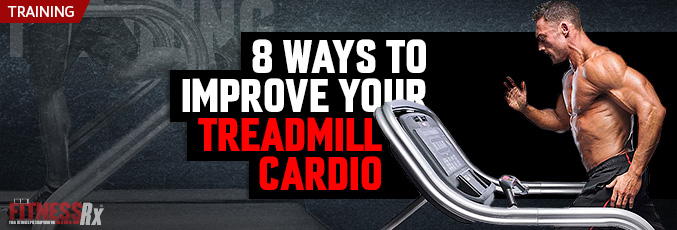 8 Ways To Improve Your Treadmill Cardio