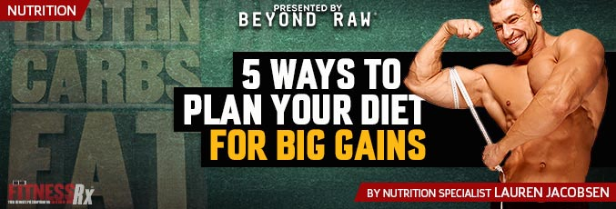 5 Ways To Plan Your Diet For Big Gains