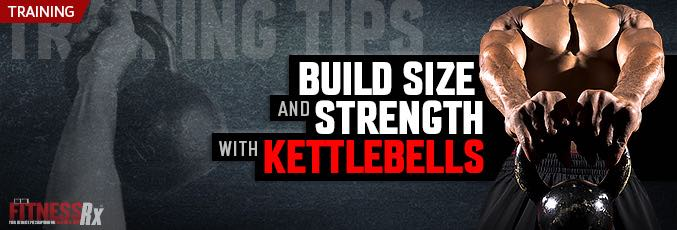 Build Muscle Size and Strength With Kettlebells