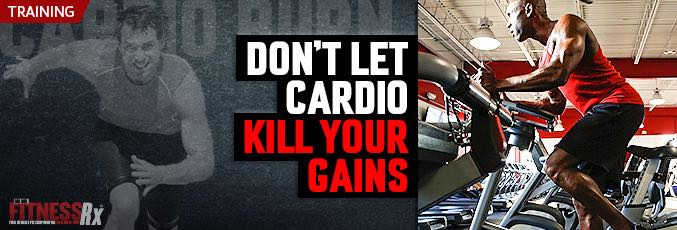 Don't Let Cardio Kill Your Gains