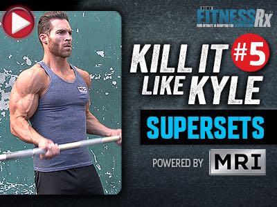 Kill It Like Kyle: Supersets