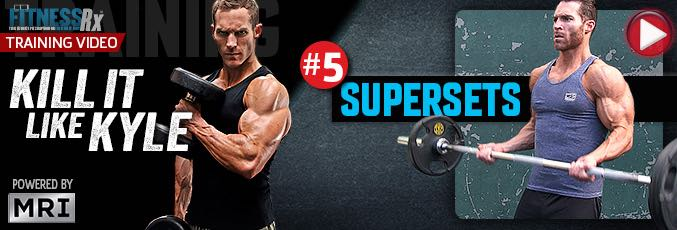 Kill It Like Kyle: Supersets