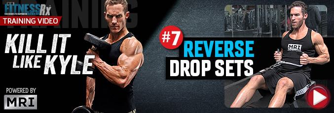 Kill It Like Kyle: Reverse Drop Sets