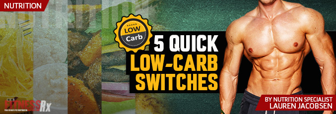 5 Quick Low-Carb Switches