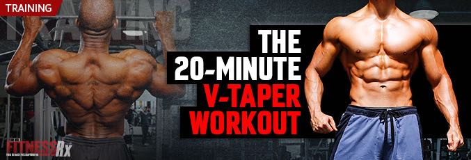 The 20-Minute V-Taper Workout