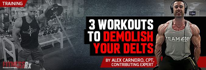3 Workouts To Demolish Your Delts