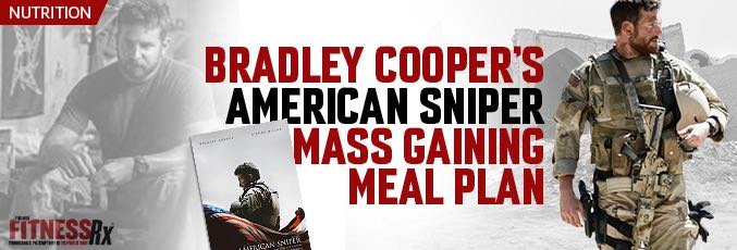 Bradly Cooper's American Sniper Mass Gaining Meal Plan