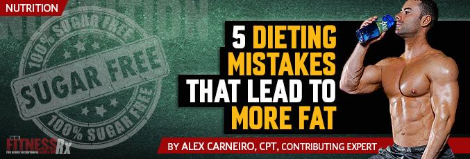 5 Dieting Mistakes That Lead To More Fat