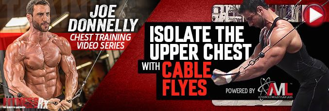 Joe Donnelly Chest Training Series: Isolate The Upper Chest With Cable Flyes